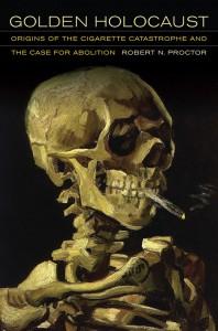 Le dernier ouvrage de Robert Proctor. Son titre, Golden Holocaust, fait référence au tabac blond. Moins irritant et plus facilement inhalable que le tabac brun, il a été particu- lièrement nocif pour la santé publique.